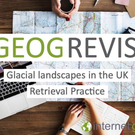 GEOGREVISE Glacial Landscapes in the UK Retrieval Practice