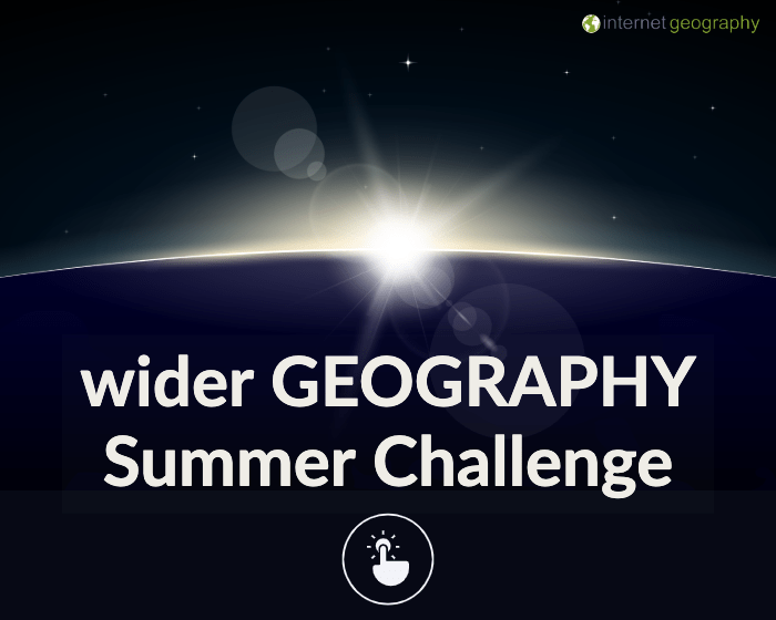wider GEOGRAPHY Summer Challenge