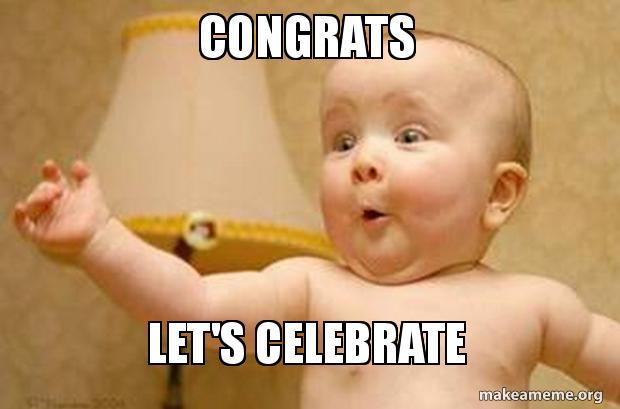 Congrats! Let's celebrate!