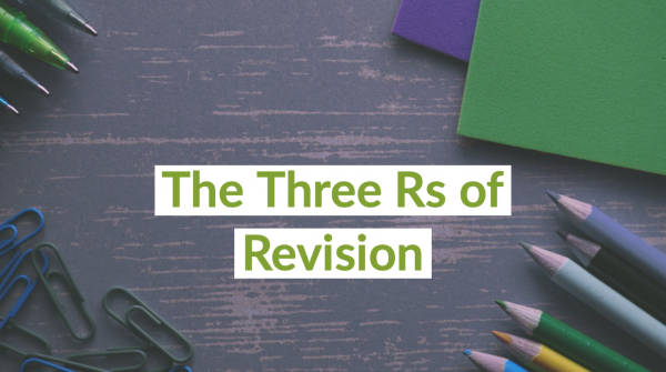 The 3 Rs of Revision